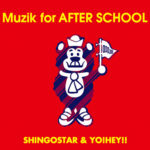 BACK TO SCHOOL『Muzik for AFTER SCHOOL』