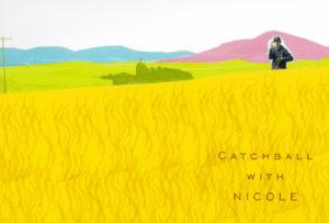 映画『 Catchball With ニコル』